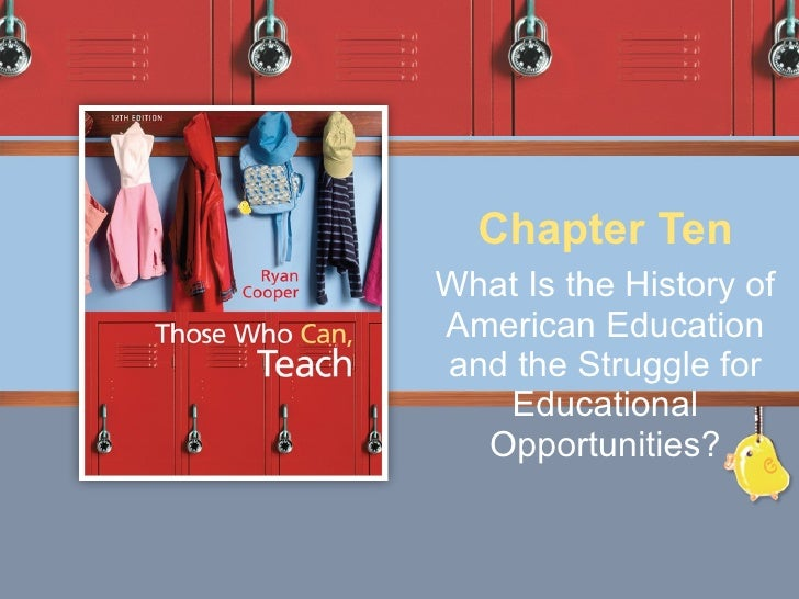 What Is the History of American Education and the Struggle for Educational Opportunities? Chapter Ten