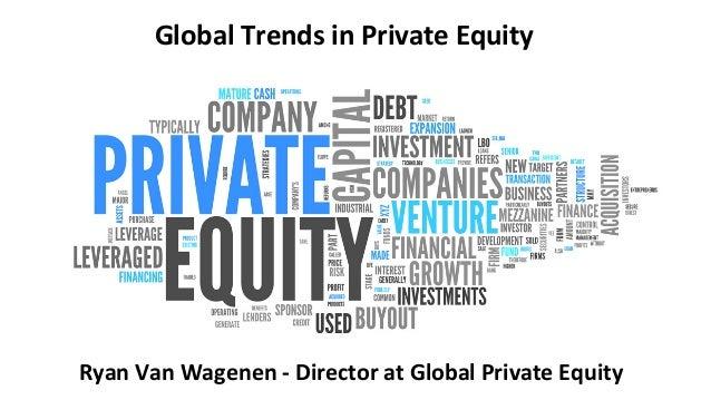 GlobalTrendsinPrivateEquity RyanVanWagenen-DirectoratGlobalPrivateEquity