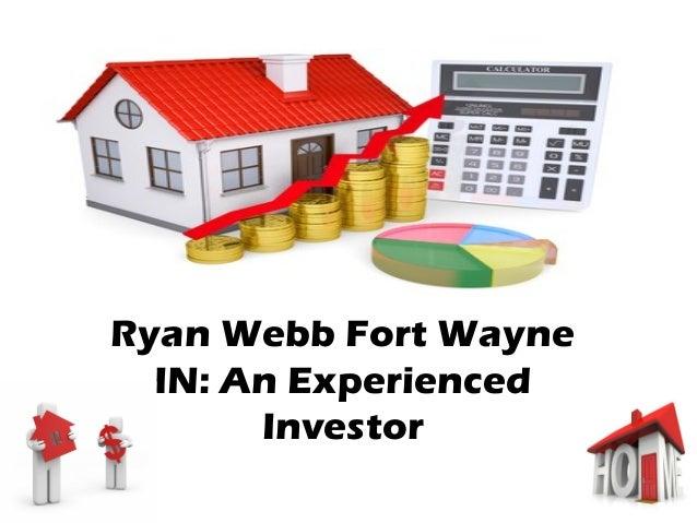 Ryan Webb Fort Wayne  IN: An Experienced  Investor