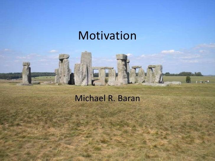 MotivationMichael R. Baran