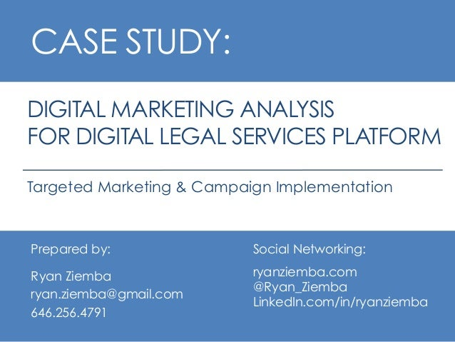DIGITAL MARKETING ANALYSIS  FOR DIGITAL LEGAL SERVICES PLATFORM  Targeted Marketing & Campaign Implementation  Prepared by...