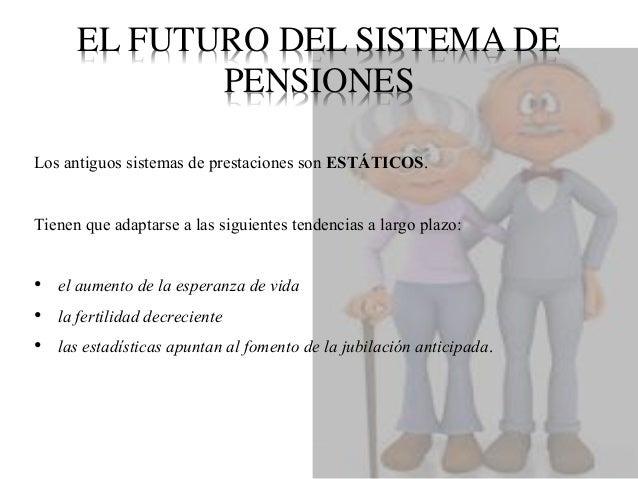 EL MARCO PARA LA REFORMA DE PENSIONES  El envejecimiento de la población - se pronostica que en 2050 las personas mayores...