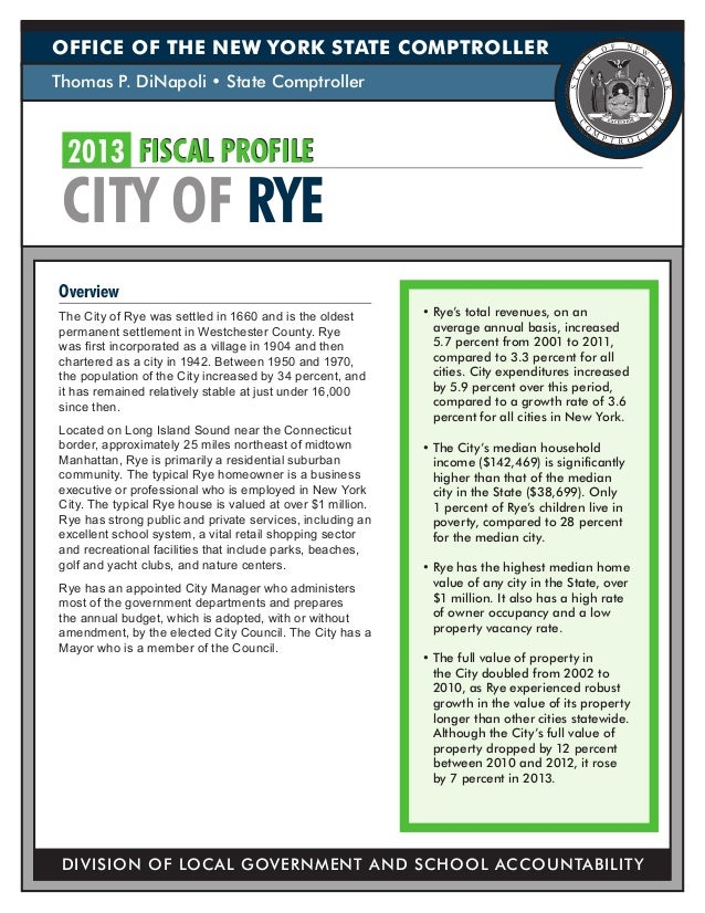 OFFICE OF THE NEW YORK STATE COMPTROLLER Thomas P. DiNapoli • State Comptroller  2013 FISCAL PROFILE  CITY OF RYE Overvie...