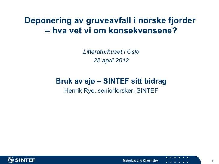 Deponering av gruveavfall i norske fjorder    – hva vet vi om konsekvensene?               Litteraturhuset i Oslo         ...
