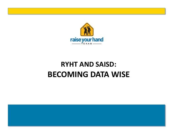 RYHT AND SAISD: BECOMING DATA WISE