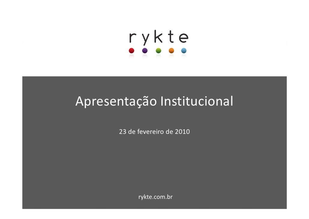 Apresentação Institucional        23 de fevereiro de 2010                  rykte.com.br