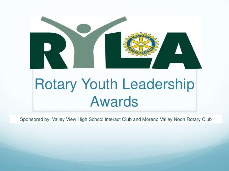 Rotary Youth Leadership Awards<br />Sponsored by: Valley View High School Interact Club and Moreno Valley Noon Rotary Club...