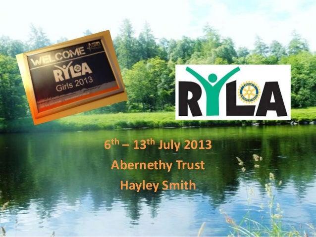 6th – 13th July 2013 Abernethy Trust Hayley Smith