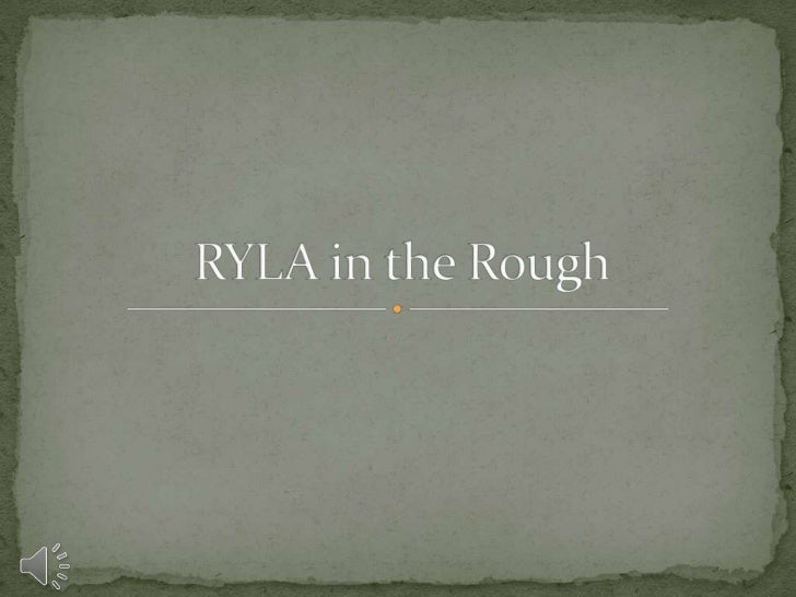 RYLA in the Rough<br />