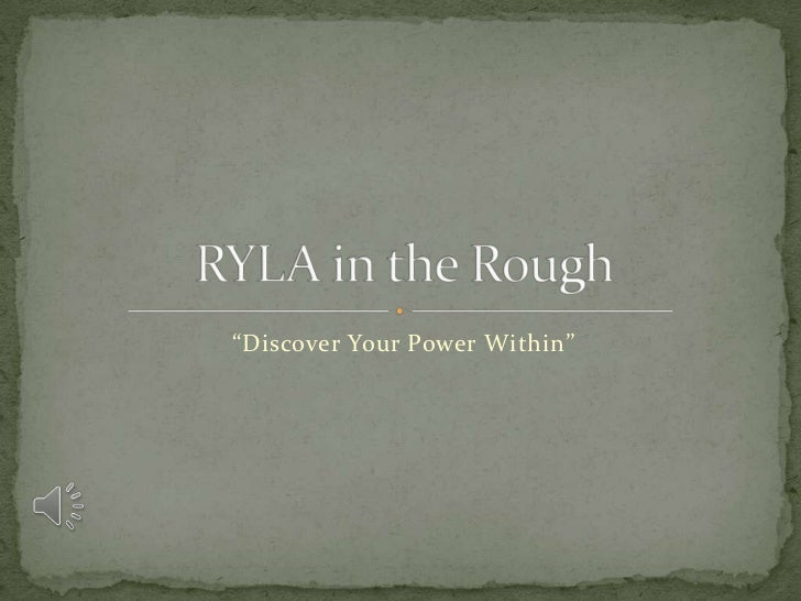 """Discover Your Power Within""<br />RYLA in the Rough<br />"