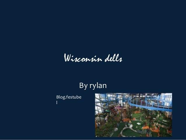 Wisconsin dellsBy rylanBlog.festubel