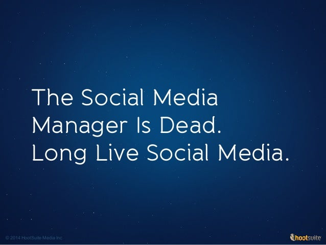 The Social Media Manager Is Dead. Long Live Social Media.