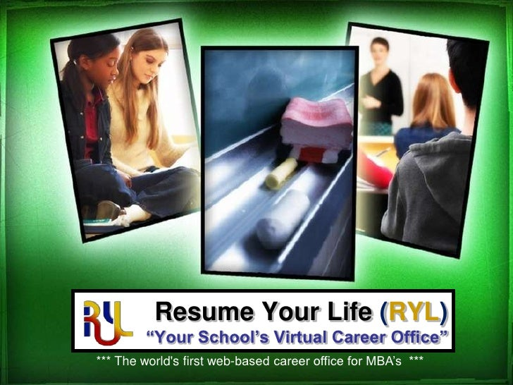 """Resume Your Life (RYL)""""Your School's Virtual Career Office""""<br />  *** The world's first web-based career office for ..."""