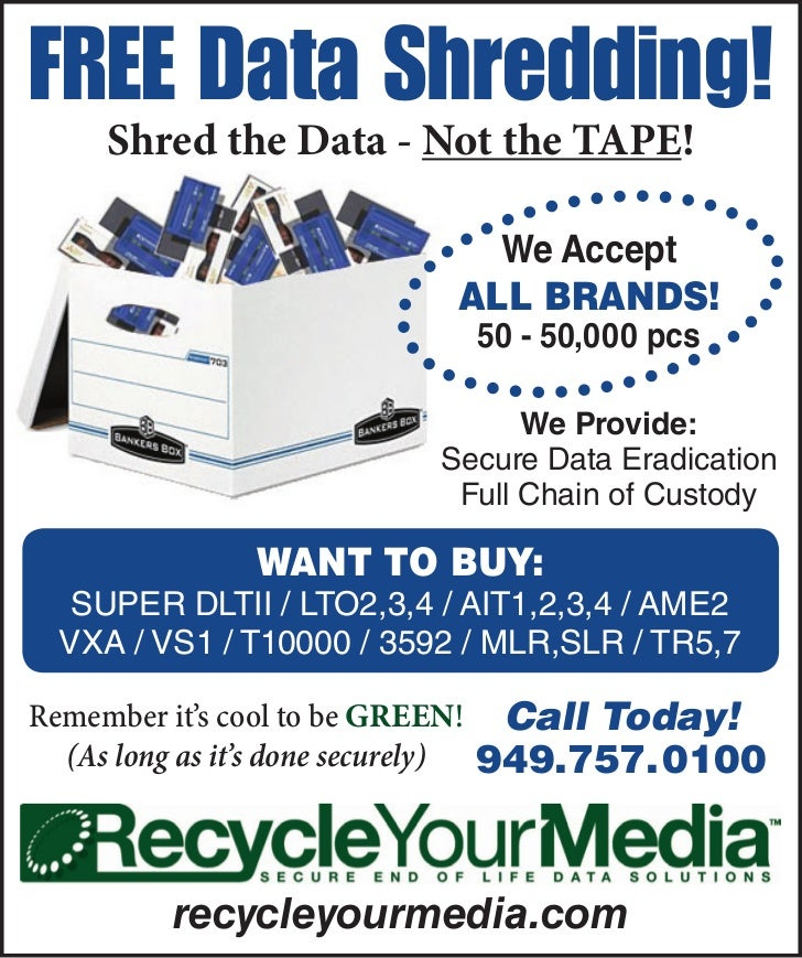 FREE Data Shredding!    Shred the Data - Not the TAPE!                             We Accept                           aLL...