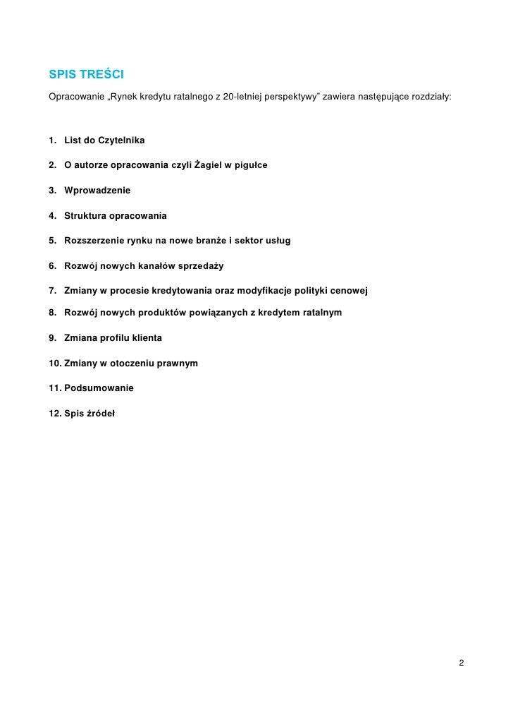 """SPIS TREŚCIOpracowanie """"Rynek kredytu ratalnego z 20-letniej perspektywy"""" zawiera następujące rozdziały:1. List do Czyteln..."""