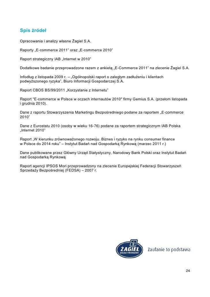 """Spis źródełOpracowania i analizy własne Żagiel S.A.Raporty """"E-commerce 2011"""" oraz """"E-commerce 2010""""Raport strategiczny IAB..."""