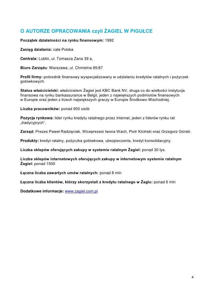 O AUTORZE OPRACOWANIA czyli ŻAGIEL W PIGUŁCEPoczątek działalności na rynku finansowym: 1992Zasięg działania: cała PolskaCe...