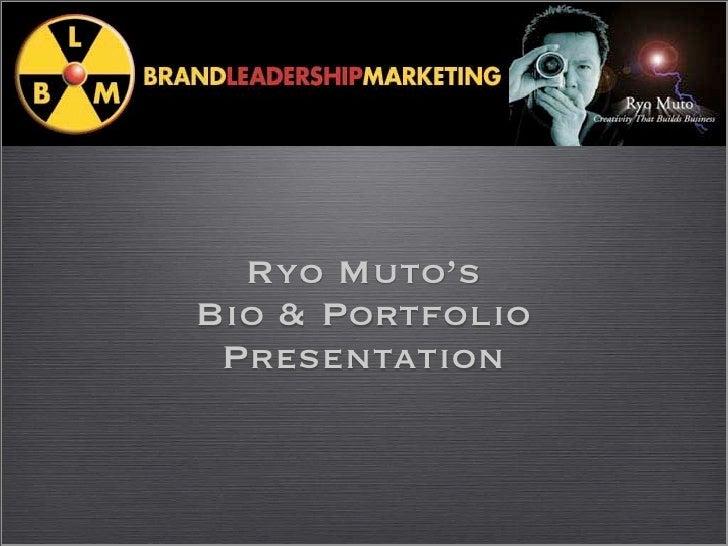 Ryo Muto's Bio & Portfolio  Presentation