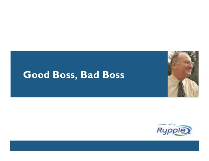 A good and bad boss