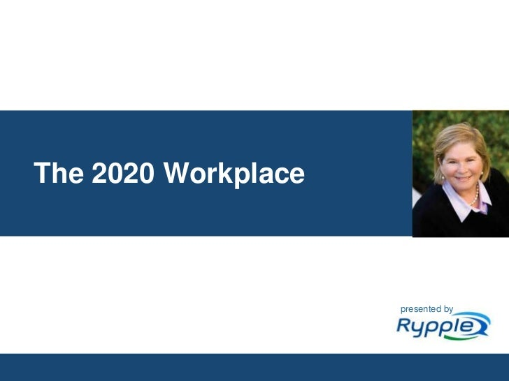 The 2020 Workplace<br />presented by<br />CONFIDENTIAL<br />