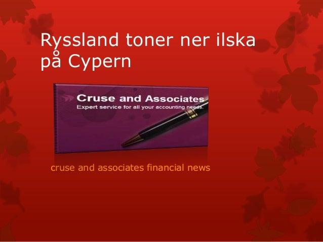 Ryssland toner ner ilskapå Cypern cruse and associates financial news