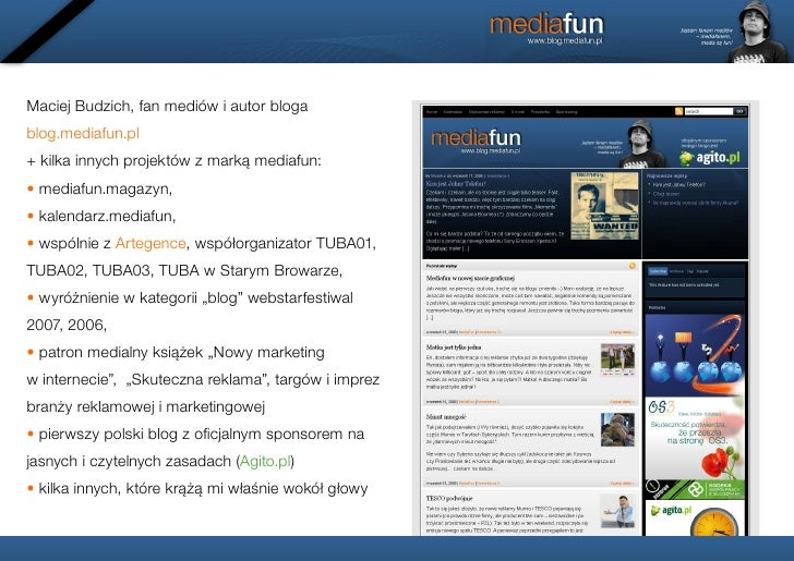 Maciej Budzich, fan mediów i autor bloga blog.mediafun.pl + kilka innych projektów z marką mediafun: • mediafun.magazyn, •...