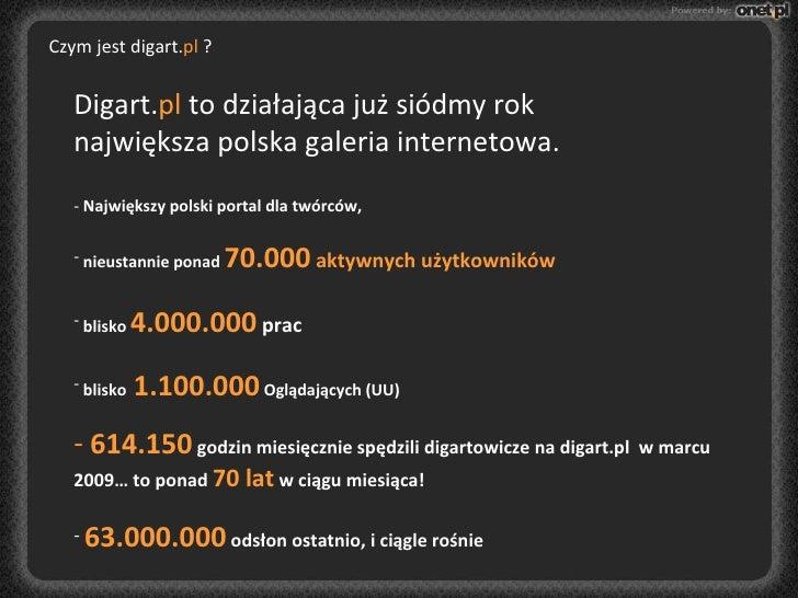 <ul><li>Digart. pl  to działająca już siódmy rok </li></ul><ul><li>największa polska galeria internetowa. </li></ul><ul><l...