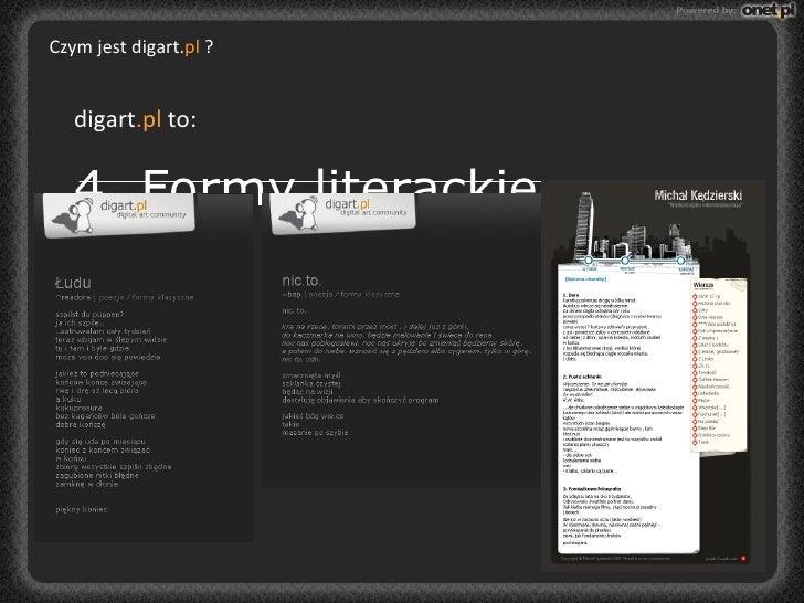 55 <ul><li>prace1.jpg </li></ul>Czym jest digart. pl  ? digart .pl  to:   4. Formy literackie