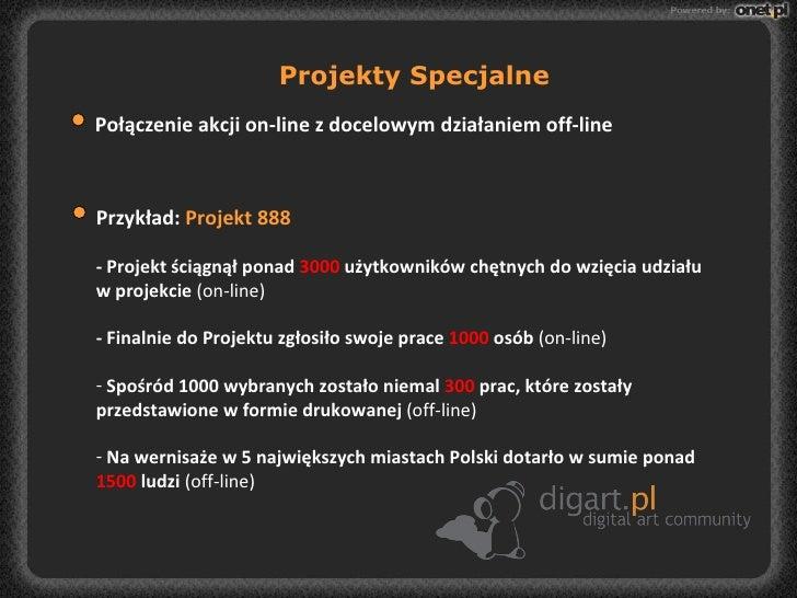 Projekty Specjalne Połączenie akcji on-line z docelowym działaniem off-line <ul><li>Przykład:  Projekt 888 </li></ul><ul><...
