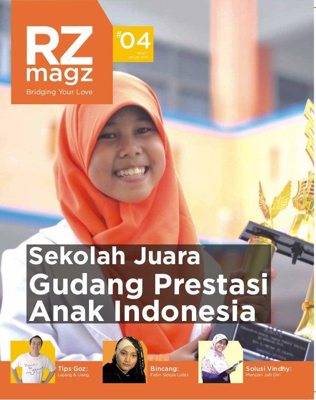 04 Tahun 1 Januari 2014  Bridging Your Love  Sekolah Juara  Gudang Prestasi Anak Indonesia Tips Goz:  Bincang:  Solusi Vin...