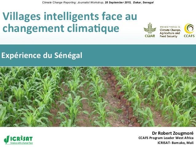 Villagesintelligentsfaceau changementclima0que Climate Change Reporting: Journalist Workshop, 28 September 2015, Dak...