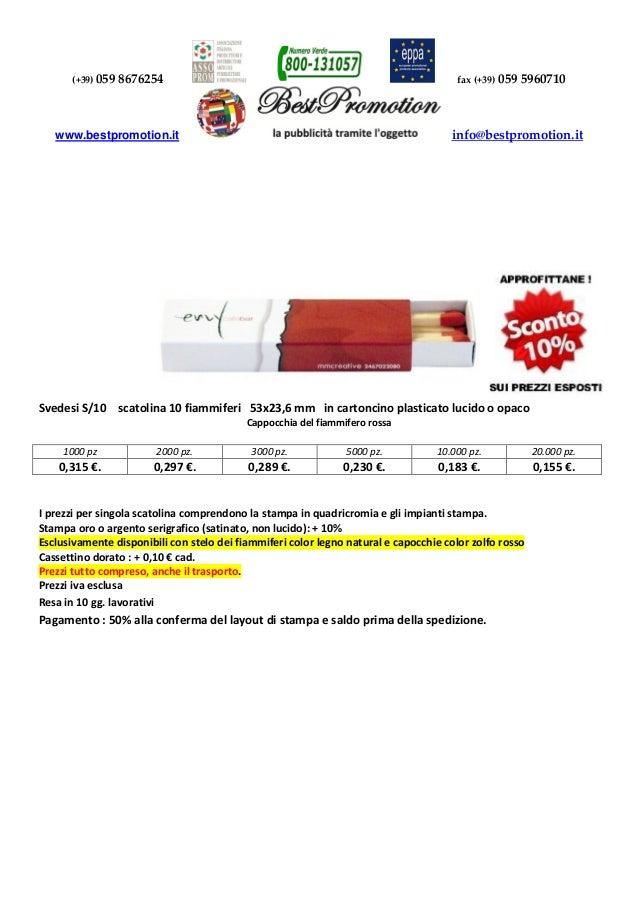 (+39) 059 8676254 fax (+39) 059 5960710 www.bestpromotion.it info@bestpromotion.it Svedesi S/10 scatolina 10 fiammiferi 53...