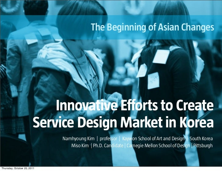 The Beginning of Asian Changes                            Innovative Efforts to Create                        Service Desi...