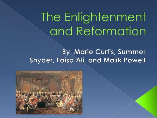  Enlightenment- this movement, which began in Europe, spread the idea that knowledge, reason, science could improve socie...