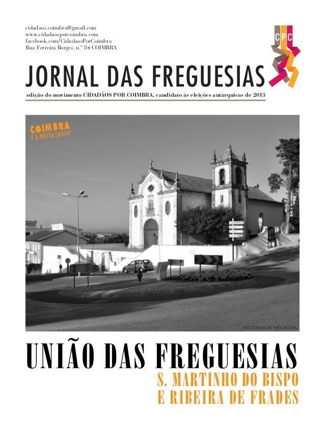 JORNAL DAS FREGUESIAS FOTOGRAFIA DE INÊS MOURA COIMBRA É A NOSSA CAUSA! edição do movimento CIDADÃOS POR COIMBRA, candidat...