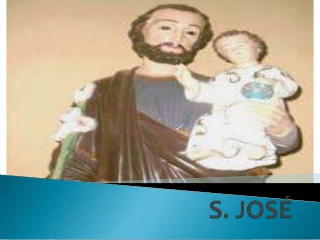 """ S. José é um dos santos mais admirados e mais populares da Igreja Católica.  Foi aclamado """"protetor da Igreja Católica ..."""