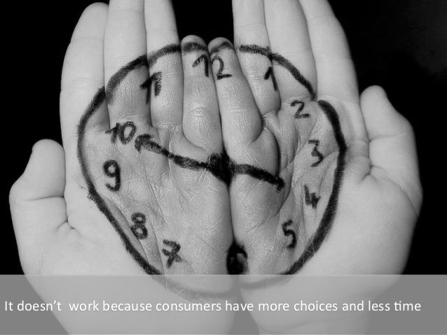 It  doesn't    work  because  consumers  have  more  choices  and  less  6me