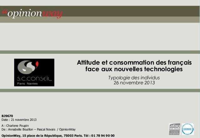 Attitude et consommation des français face aux nouvelles technologies Typologie des individus 26 novembre 2013  BJ9670 Dat...