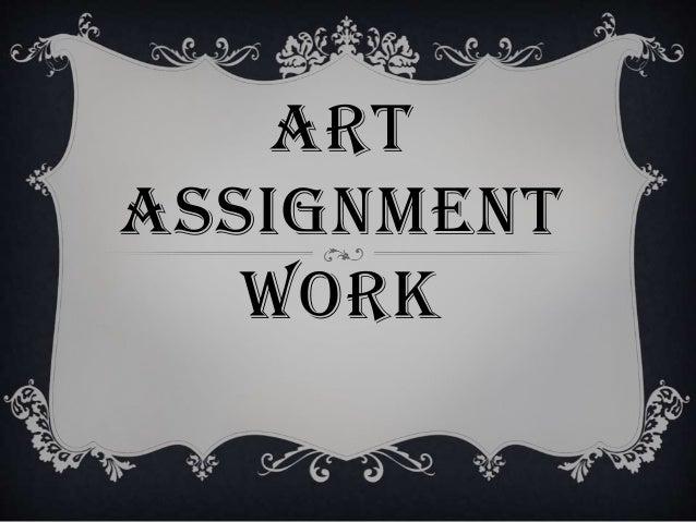 ART ASSIGNMENT WORK