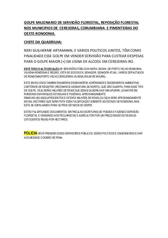GOLPE MILIONARIO DE SERVIDÃO FLORESTAL, REPOSIÇÃO FLORESTAL NOS MUNICIPIOS DE CEREJEIRAS, CORUMBIARIA E PIMENTEIRAS DO OES...