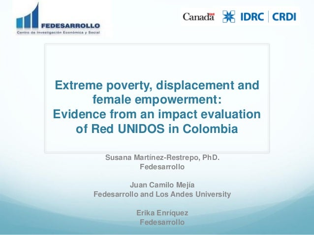 Extreme poverty, displacement and female empowerment: Evidence from an impact evaluation of Red UNIDOS in Colombia  Susana...