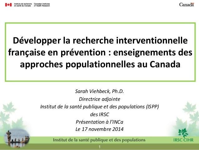 1  Développer la recherche interventionnelle française en prévention : enseignements des approches populationnelles au Can...