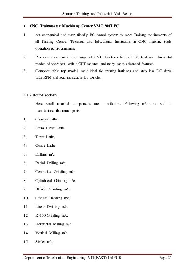 Summer Training and Industrial Visit Report Department of Mechanical Engineering, VIT(EAST),JAIPUR Page 25  CNC Trainmast...