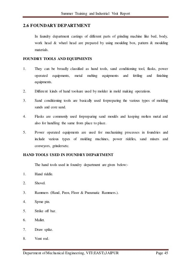 Summer Training and Industrial Visit Report Department of Mechanical Engineering, VIT(EAST),JAIPUR Page 45 2.6 FOUNDARY DE...