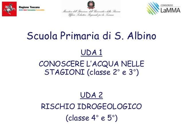 Conoscere L Acqua Nelle Stagioni Cl 2 E 3 Rischio Idrogeologic
