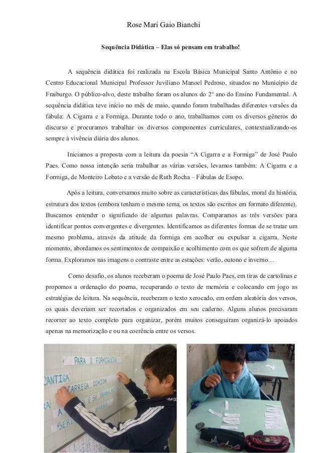 Rose Mari Gaio Bianchi Sequência Didática – Elas só pensam em trabalho! A sequência didática foi realizada na Escola Básic...