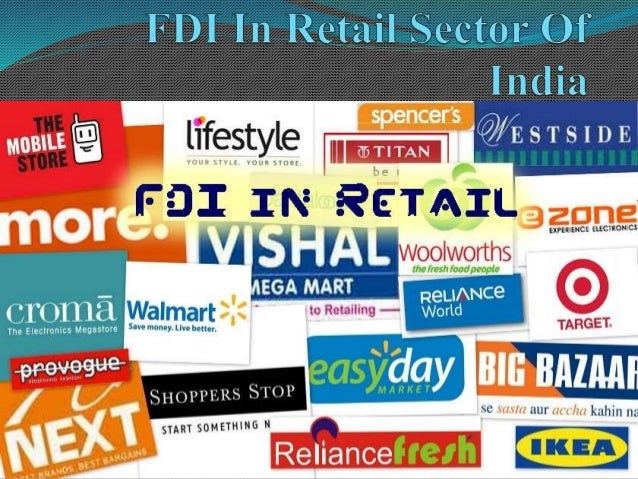 fdis in retail sector in india a Abstract foreign direct investment (fdi) has always been a matter of  controversy in india whether fdi in retail sector in india will be beneficial or  harmful.