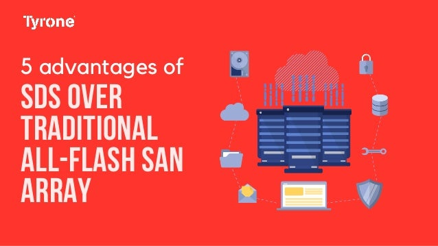 SDS OVER TRADITIONAL ALL-FLASH SAN ARRAY 5 advantages of