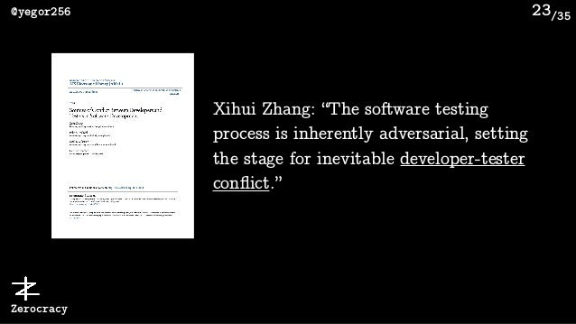 """/35@yegor256 Zerocracy 23 Xihui Zhang: """"The software testing process is inherently adversarial, setting the stage for inev..."""