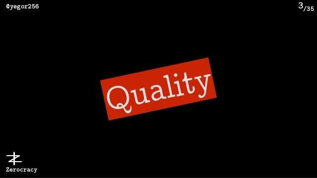 /35@yegor256 Zerocracy 3 Quality